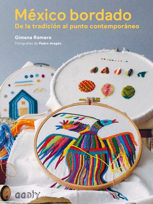 Libro Mexico Bordado. De la tradición al punto contemporáneo
