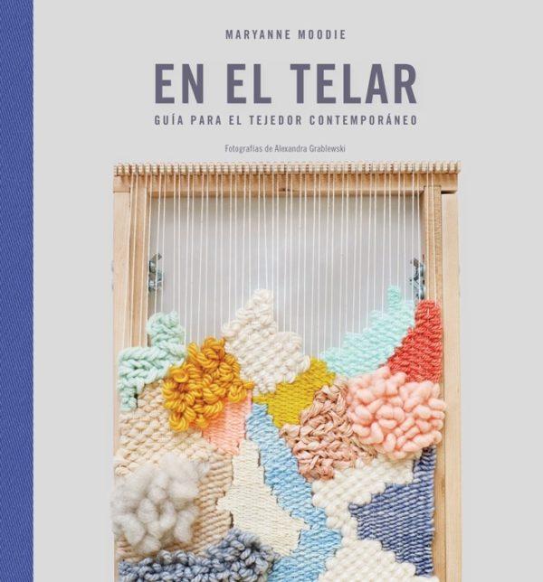 Libro En el Telar. Guia para el tejedor contemporáneo (portada)